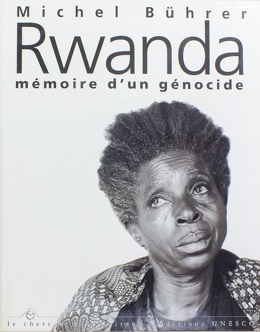 Rwanda: Mémoire d'un génocide
