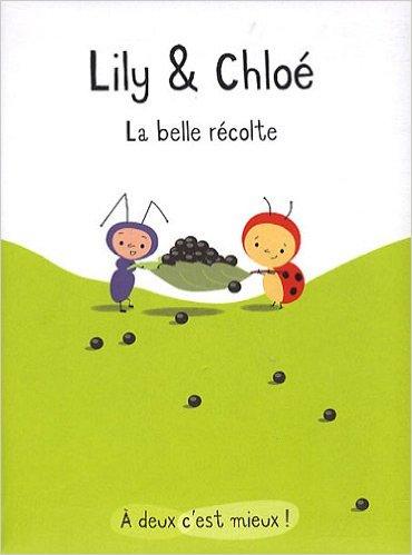 Lily & Chloé - La belle récolte