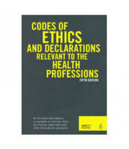 Codes of Ethics and Declarations Relevant to the Health Professions