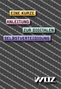Anleitung zur Digitalen Selbstverteidigung