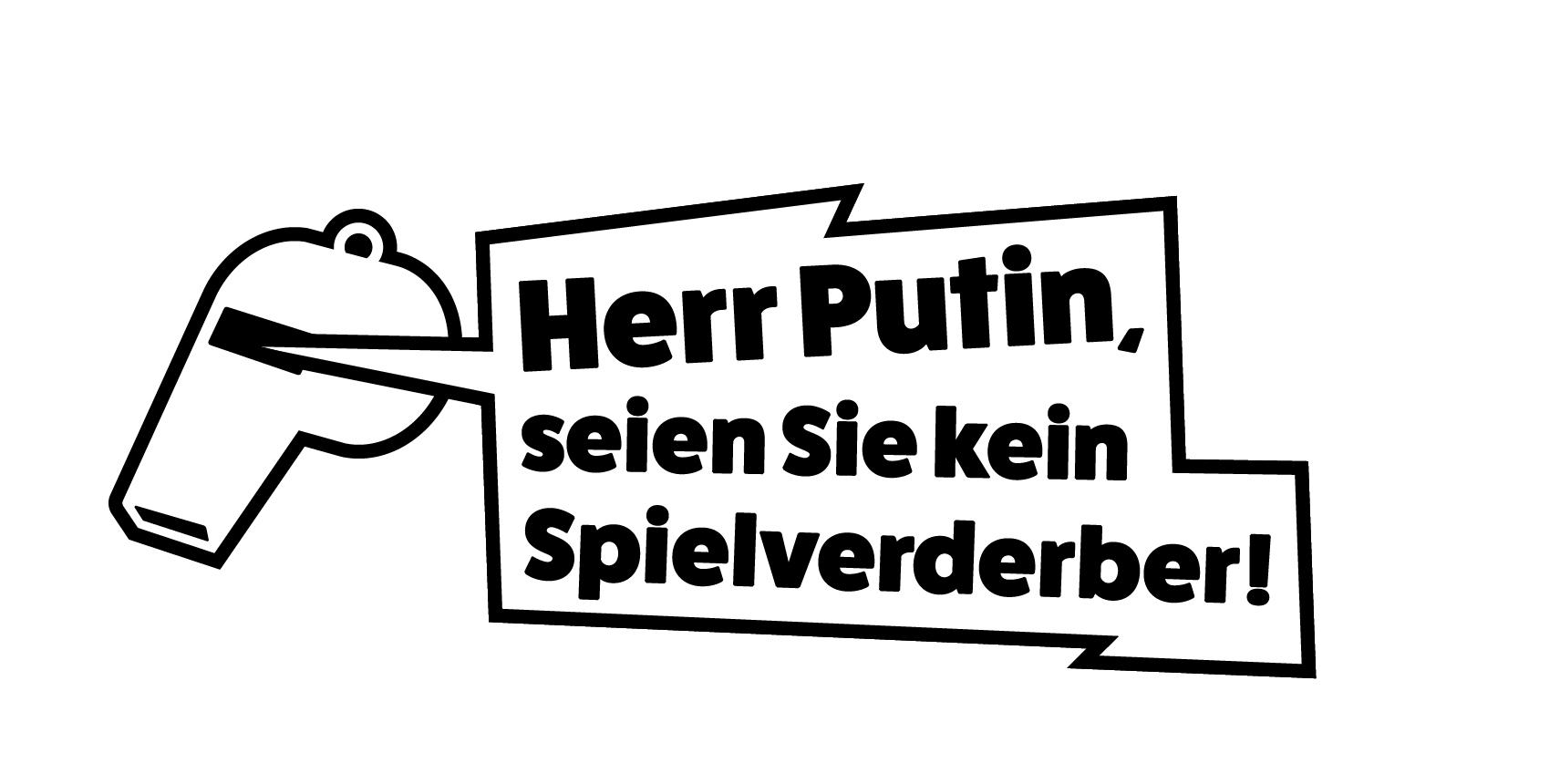 Tattoo «Herr Putin, seien Sie kein Spielverderber!»